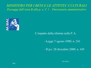 L'impatto della riforma nella P. A. - Legge 7 agosto 1990, n. 241