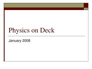 Physics on Deck