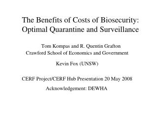 The Benefits of Costs of Biosecurity: Optimal Quarantine and Surveillance