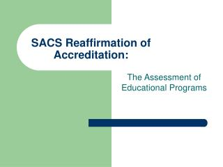SACS Reaffirmation of Accreditation: