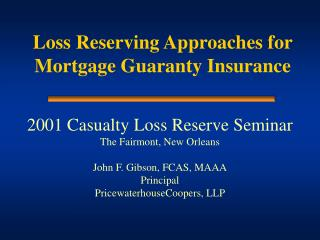Loss Reserving Approaches for  Mortgage Guaranty Insurance
