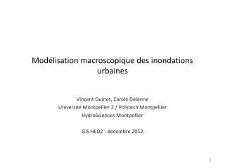 Modélisation macroscopique des inondations urbaines