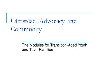 Olmstead, Advocacy, and Community