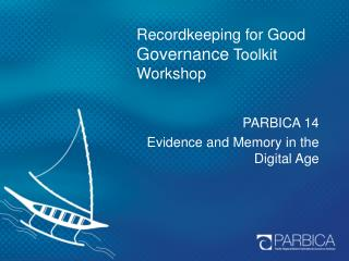 Recordkeeping for Good  Governance  Toolkit Workshop