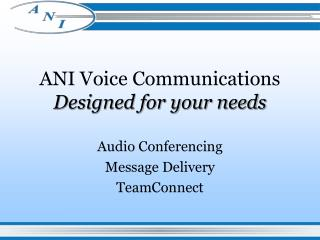 ANI Voice Communications Designed for your needs
