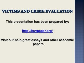 Victims and Crime Evaluation