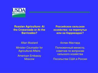 Russian Agriculture: At the Crossroads or At the Barricades? Allan Mustard