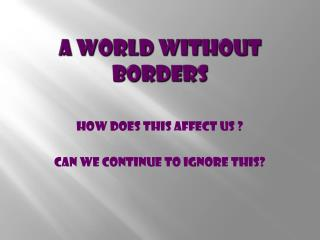 A World Without Borders