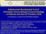 A Multicenter Randomized Trial of  Immediate Versus Delayed Invasive Strategy  in Patients with Non-ST Elevation ACS