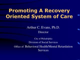 Promoting A Recovery Oriented System of Care