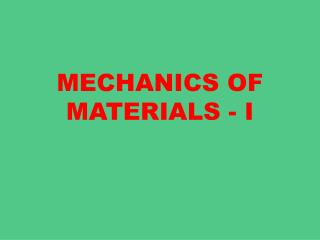 MECHANICS OF  MATERIALS - I