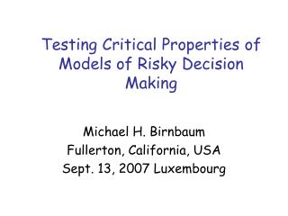 Testing Critical Properties of Models of Risky Decision Making