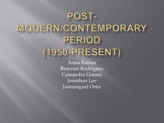Post-Modern/Contemporary Period (1950-present )