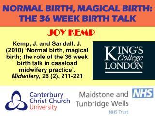 NORMAL BIRTH, MAGICAL BIRTH: THE 36 WEEK BIRTH TALK