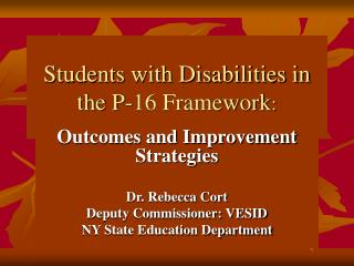 Students with Disabilities in the P-16 Framework :