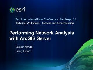 Performing Network Analysis with  ArcGIS  Server