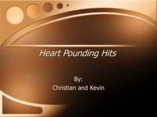 Heart Pounding Hits