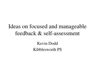 Ideas on focused and manageable feedback  self-assessment