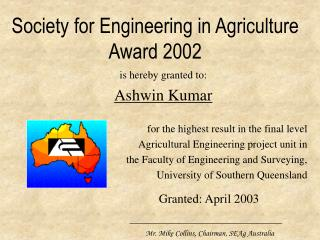 Society for Engineering in Agriculture Award 2002