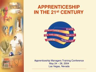 APPRENTICESHIP IN THE 21 st  CENTURY