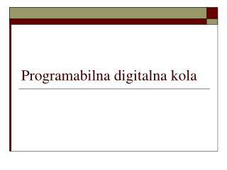 Programabilna digitalna kola