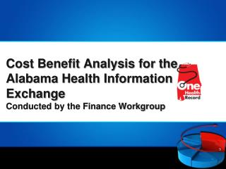 Cost Benefit Analysis for the Alabama Health Information Exchange Conducted by the Finance Workgroup