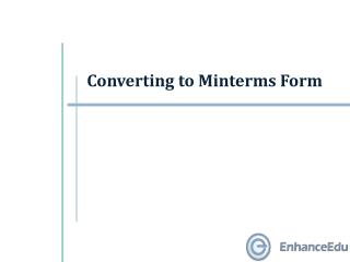 Converting to Minterms Form