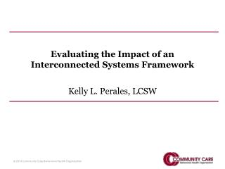 Evaluating the Impact of an Interconnected Systems Framework