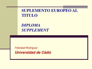 SUPLEMENTO EUROPEO AL TITULO DIPLOMA  SUPPLEMENT