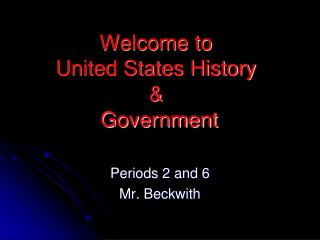 Welcome to  United States History  &  Government