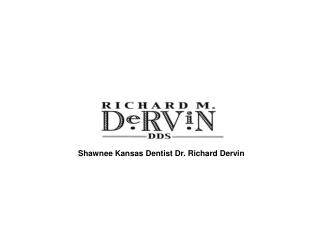 Shawnee Cosmetic Dentist Dr. Richard Dervin DDS