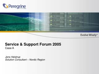 Service & Support Forum 2005 Case A