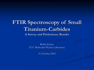FTIR Spectroscopy of Small Titanium-Carbides A Survey and Preliminary Results