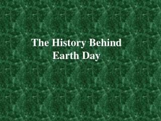 The History Behind Earth Day