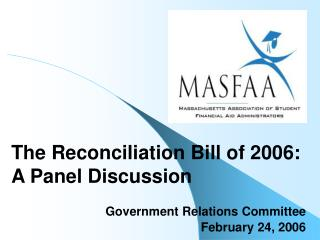 The Reconciliation Bill of 2006: A Panel Discussion Government Relations Committee