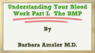 ppt-7893-Understanding-Your-Blood-Work-Part-I-The-BMP