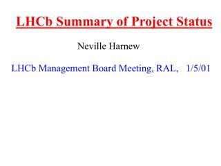 LHCb Summary of Project Status