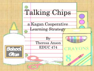 Talking Chips a  Kagan  Cooperative  Learning Strategy