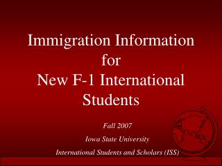 Immigration Information for  New F-1 International Students