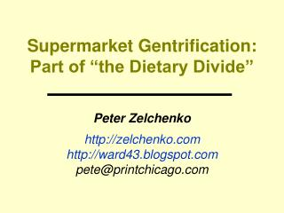 "Supermarket Gentrification: Part of ""the Dietary Divide"""
