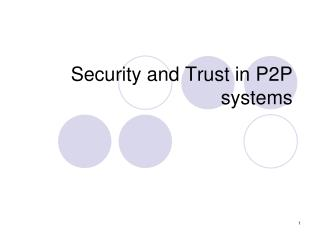 Security and Trust in P2P systems