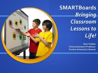 SMARTBoards  Bringing Classroom Lessons to Life!