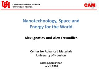 Nanotechnology, Space and Energy for the World Alex Ignatiev and Alex Freundlich