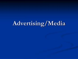Advertising/Media