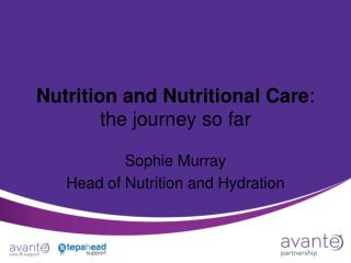 Nutrition and Nutritional Care :  the journey so far