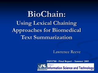 BioChain:  Using Lexical Chaining Approaches for Biomedical Text Summarization