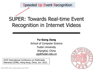 SUPER: Towards Real-time Event Recognition in Internet Videos