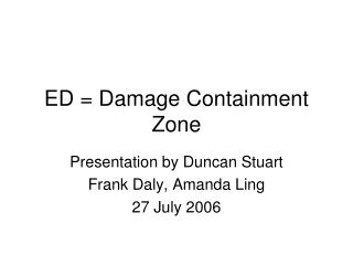 ED = Damage Containment Zone