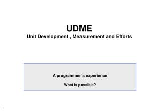 UDME Unit Development , Measurement and Efforts