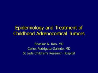Epidemiology and Treatment of Childhood Adrenocortical Tumors
